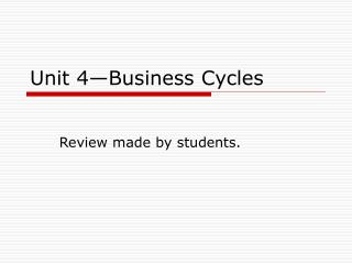 Unit 4—Business Cycles