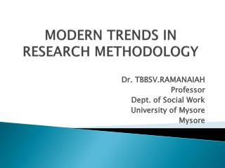 MODERN TRENDS IN RESEARCH METHODOLOGY