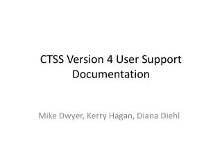 CTSS Version 4 User Support Documentation