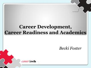 Career Development,                   Career Readiness and Academics