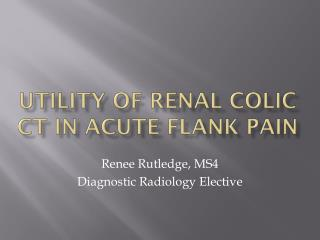 utility of Renal colic ct in acute flank pain