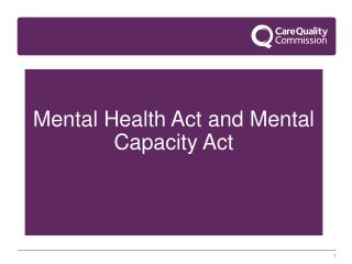 Mental Health Act and Mental Capacity Act