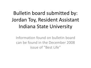 Bulletin board submitted by: Jordan Toy, Resident Assistant Indiana State University