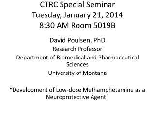 CTRC Special Seminar Tuesday, January 21, 2014 8:30 AM Room 5019B