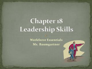 Chapter 18 Leadership Skills