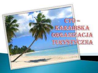 CTO –  Karaibska  organizacja  turystyczna