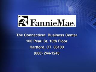 The Connecticut  Business Center 100 Pearl St, 10th Floor Hartford, CT  06103 (860) 244-1240