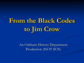 From the Black Codes to Jim Crow