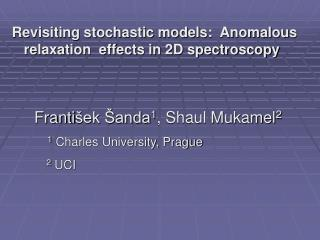 Revisiting stochastic models:  Anomalous relaxation  effects in 2D spectroscopy