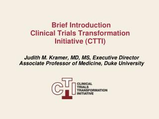 Brief Introduction   Clinical Trials Transformation Initiative (CTTI)