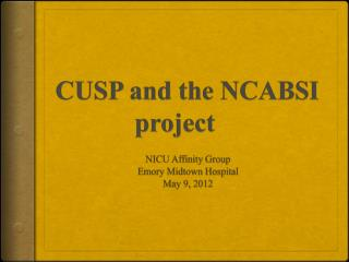 CUSP and the NCABSI project