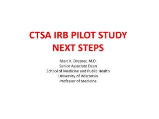 CTSA IRB Pilot Study Next Steps
