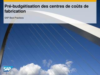 Pré-budgétisation des centres de coûts de fabrication