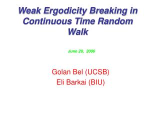 Weak Ergodicity Breaking in Continuous Time Random Walk