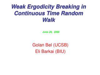 Weak Ergodicity Breaking in Continuous Time Random Walk