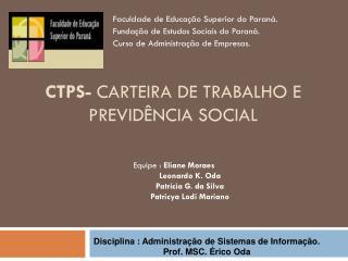 CTPS-  Carteira de trabalho e previdência Social