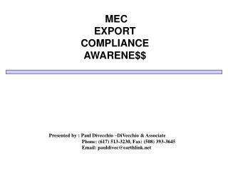 MEC    EXPORT COMPLIANCE AWARENE$$