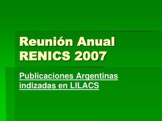 Reunión Anual RENICS 2007