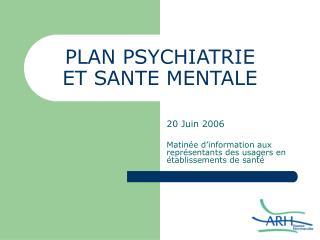 PLAN PSYCHIATRIE  ET SANTE MENTALE