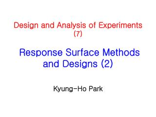 Design and Analysis of Experiments  (7)  Response Surface Methods and Designs (2)