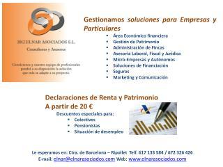 Declaraciones  de Renta y  Patrimonio A partir de 20 €          Descuentos  especiales para :
