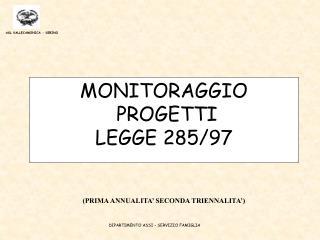 MONITORAGGIO  PROGETTI LEGGE 285/97 (PRIMA ANNUALITA' SECONDA TRIENNALITA')