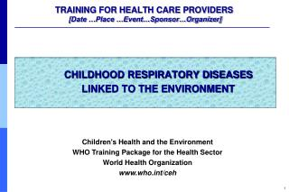 TRAINING FOR HEALTH CARE PROVIDERS  [Date  Place  Event Sponsor Organizer]