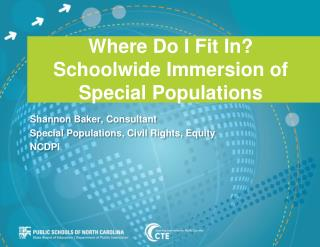 Where Do I Fit In?  Schoolwide Immersion of Special Populations