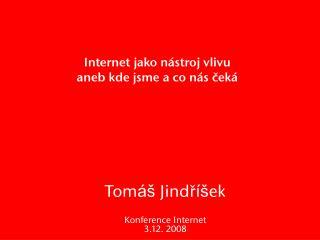 Internet jako nástroj vlivu aneb kde jsme a co nás čeká