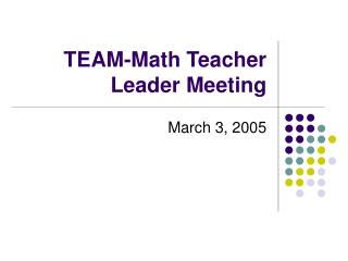 TEAM-Math Teacher Leader Meeting