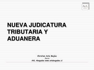 NUEVA JUDICATURA TRIBUTARIA Y ADUANERA