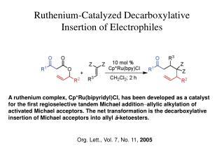 Ruthenium-Catalyzed Decarboxylative Insertion of Electrophiles