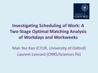 Investigating Scheduling of Work: A Two-Stage Optimal Matching Analysis of Workdays and Workweeks