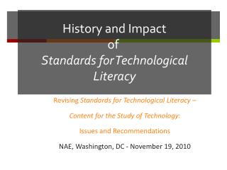 History and Impact  of  Standards for Technological Literacy