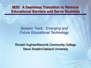 Session Track:  Emerging and Future Educational Technology