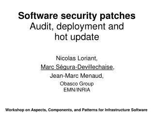 Software security patches Audit, deployment and  hot update
