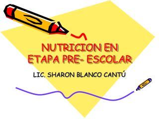 NUTRICION EN ETAPA PRE- ESCOLAR