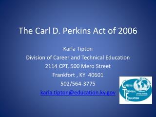 The Carl D. Perkins Act of 2006