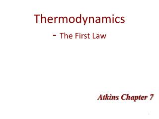 Thermodynamics -  The First Law