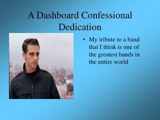A Dashboard Confessional Dedication