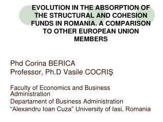 Phd Corina BERICA Professor, Ph.D Vasile COCRI Ş Faculty of Economics and Business Administration