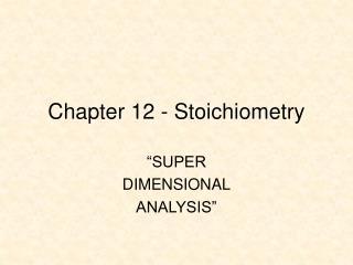 Chapter 12 - Stoichiometry
