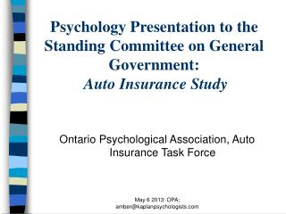 Psychology Presentation to  the  Standing Committee on General Government : Auto Insurance Study