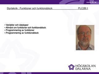 Styrteknik : Funktioner och funktionsblock   PLC2B:1