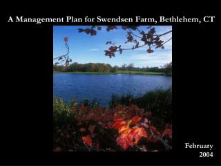A Management Plan for Swendsen Farm, Bethlehem, CT