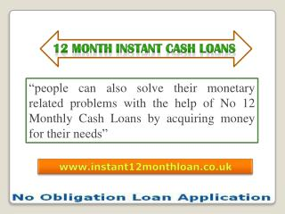 12 Month Instant Cash Loans @ www.instant12monthloan.co.uk