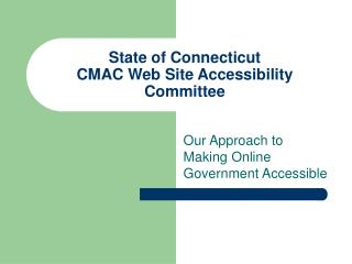 State of Connecticut CMAC Web Site Accessibility Committee