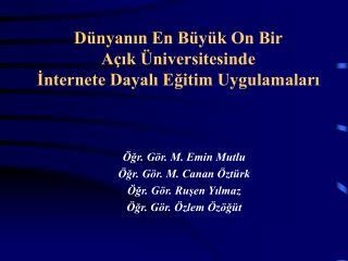 Dünyanın En Büyük On Bir  Açık Üniversitesinde İnternete Dayalı Eğitim Uygulamaları