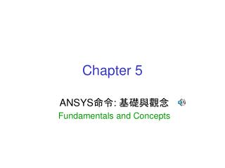 ANSYS:  Fundamentals and Concepts
