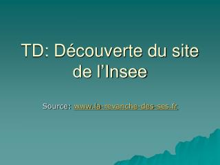 TD: D couverte du site de l Insee